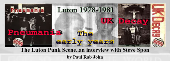 Early Punk in Luton - Interview with Steve Spon